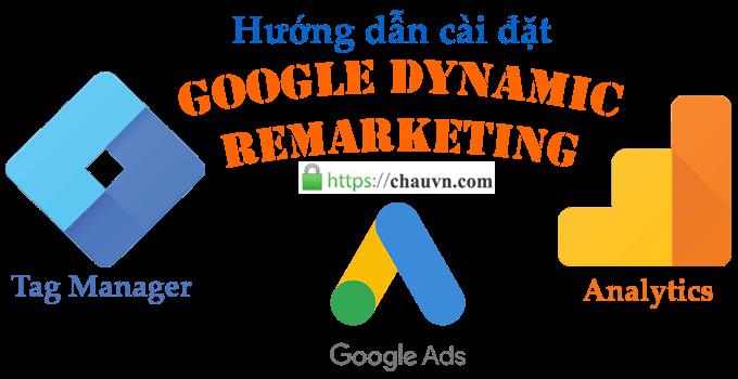 Hướng dẫn Cài đặt Google Dynamic Remarketing